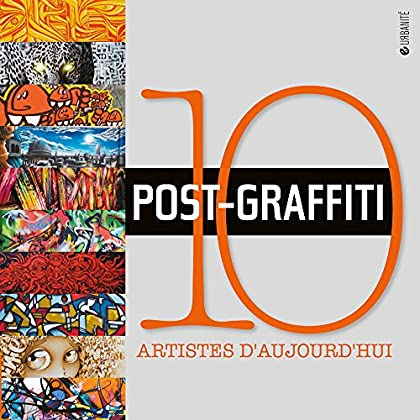 Post-Graffiti: 10 artistes d'aujourd'hui