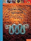 Mayas, Aztèques, Incas (Mircon)