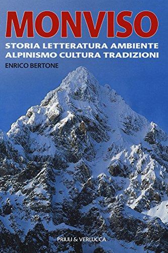 scaricare ebook gratis Monviso. Storia, letteratura, ambiente, alpinismo, cultura, tradizioni PDF Epub