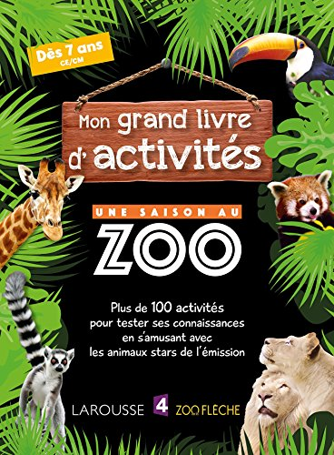 Mon Grand Livre d'Activites une Saison au Zoo - Cahier de vacances