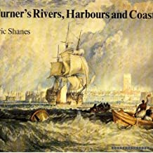 Turner's Rivers, Harbours and Coasts by Eric Shanes (1981-07-01)