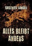 Alles bleibt anders von Siegfried Langer