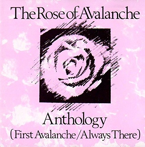 The Rose of Avalanche - Anthology