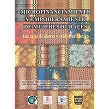 Microfinanciamiento y empoderamiento de mujeres rurales/ Microfinance and Empowerment of Rural Women