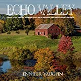 Echo Valley: A Power Hungry Politician, His Burning Secret, and the Unyielding Young Mother Caught in the Middle