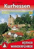 Kurhessen. Nordhessisches Bergland zwischen Kassel und Marburg. 50 Touren. Mit GPS-Daten (Rother Wanderführer)