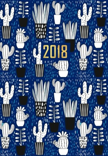 2018 Planner (Organizer) Weekly/Monthly, Calendar Schedule Organizer: Royal Blue Cactus Organizer for High School, College and University Students, ... and Organizers for Women 2018 (Diary 2018)