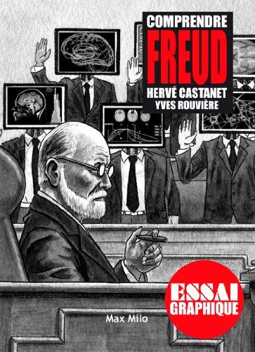 Comprendre Freud: Guide graphique par Yves Rouvière