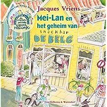 Mei-Lan en het geheim van snackbar De Belg (De kinderen van het Kattenpleintje, Band 3)