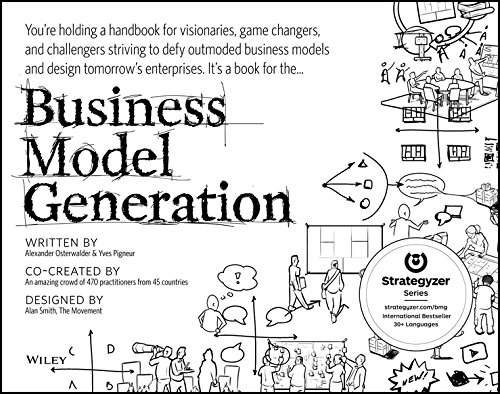 Business Model Generation: A Handbook for Visionaries, Game Changers, and Challengers por Alexander Osterwalder