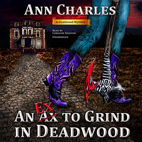 An Ex to Grind in Deadwood  Audiolibri