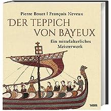 Der Teppich von Bayeux: Ein mittelalterliches Meisterwerk