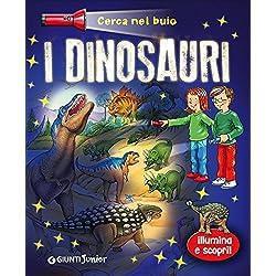 Dinosauri. Cerca nel buio. Illumina e scopri! Con gadget