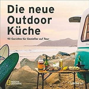 11b146dcbd Camping Kochbuch: Die neue Outdoorküche. 90 Gerichte für Genießer auf Tour.  Leckere Campingküche