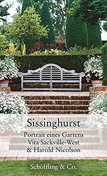 Sissinghurst: Portrait eines Gartens (Gartenbücher - Garten-Geschenkbücher (CP983))