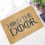 Hold the Door Fußmatte mit Spruch Türmatte Fußabstreifer Schmutzfangmatte für Haustür Innen und Außen Braun 45x75cm