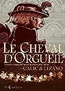 Le Cheval d'orgueil (BD) par Galic