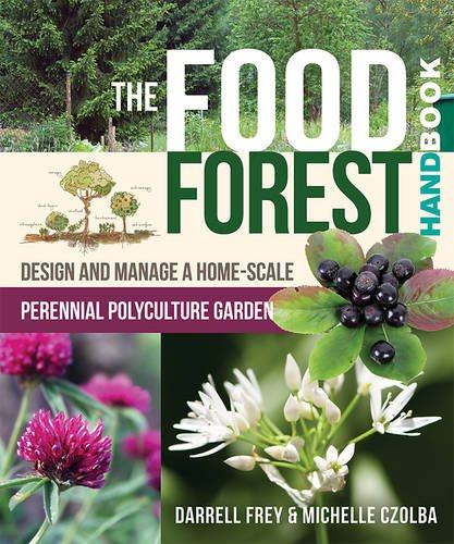 the-food-forest-handbook-design-and-manage-a-home-scale-perennial-polyculture-garden