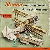 Ronnie und seine Freunde bauen ein Flugzeug (Die kleinen Handwerker)