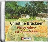 Nirgendwo ist Poenichen, 4 Audio-CDs - Christine Brückner