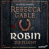 Robin - Die Flucht (Waringham Saga: Das Lächeln der Fortuna 1) - Rebecca Gablé