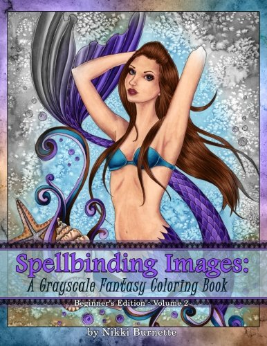 Spellbinding Images: A Grayscale Fantasy Coloring Book: Beginner's Edition: Volume 2
