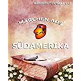 Märchen aus Südamerika (German Edition)
