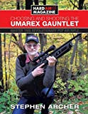 Choosing and Shooting the Umarex Gauntlet: Master This Revolutionary PCP Air Rifle