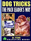 Dog Tricks The Pack Leader's Way! (Understanding Cesar Millan, Karl Lorenz and B. F. Skinner): Basic Tricks and Commands for Pack Leaders! (Pack Leader Training Trilogy Book 2)