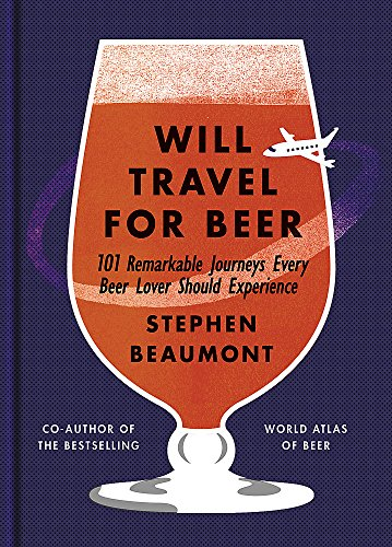 Will Travel For Beer por Stephen Beaumont
