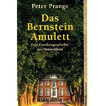 Das Bernstein Amulett. Eine Familiengeschichte aus Deutschland.