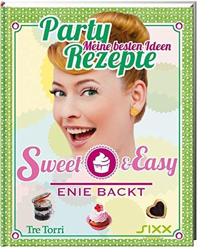 Preisvergleich Produktbild Sweet & Easy - Enie backt: Party Rezepte