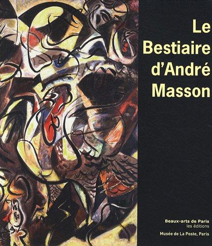 Le bestiaire d'André Masson : (1896-1987)