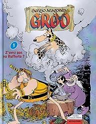 Groo Tome 1 : Z'avez pas vu Rufferto ?
