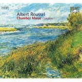 Roussel: Complete Chamber Works