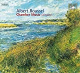 Roussel Complete Chamber Music