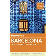 Fodor's Barcelona: with Highlights of Catalonia (Full-color Travel Guide, Band 6)