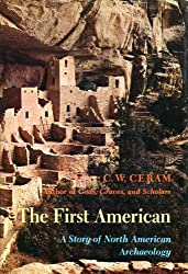 The First American: A Story of North American Archaeology by C. W. Ceram (1971-12-23)