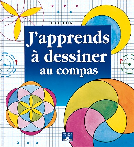 J'apprends à dessiner au compas