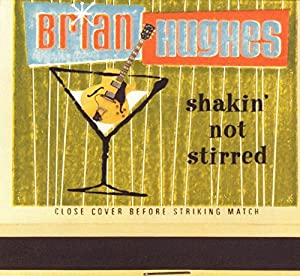 Brian Hughes - k-Shakin' Not Strirred