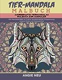 Tier-Mandala Malbuch  Zauberhafte Tiermandalas Malbuch zum Ausmalen: Mit Mandalamalen zu Fokus, konzentrierter Entspannung, innerer Ruhe und Gelassenheit (Mit Mandalas entspannen)
