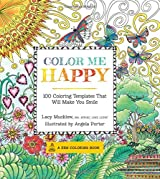 Colour Me Happy: 100 Coloring Templates that Will Make You Smile (Coloring for Thinkers)