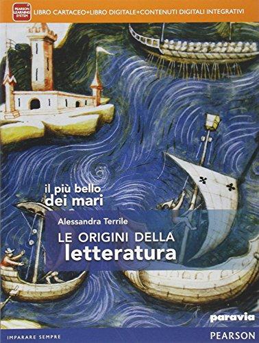 Il pi bello dei mari. Le origini della letteratura. Con e-book. Con espansione online. Per le Scuole superiori