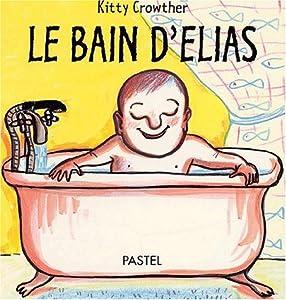 """Afficher """"Le bain d'Élias"""""""