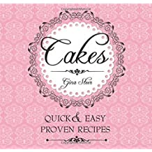 CAKES (Quick and Easy, Proven Recipes)