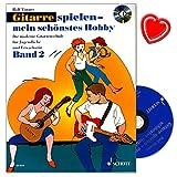 Gitarre spielen - mein schönstes Hobby Band 2 - Die moderne Gitarrenschule für Jugendliche und Erwachsene von Rolf Tönnes mit CD und bunter herzförmiger Notenklammer