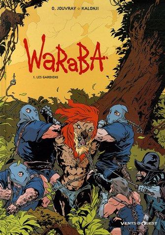 WaRaBa, Tome 1 : Les gardiens