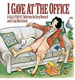 I Gave At The Office (A Sally Forth Collection) by..