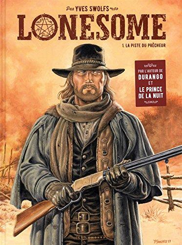 Lonesome  - tome 1 - La piste du prêcheur par Swolfs Yves
