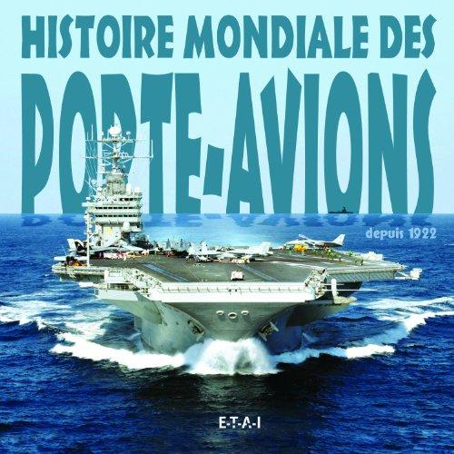 Histoire mondiale des porte-avions : Des origines à nos jours par Alexandre Sheldon-Duplaix